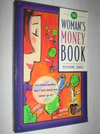 The Woman's Money Book by Vivienne James - Paperback - First Trade - 1996 - from Manyhills Books and Biblio.com