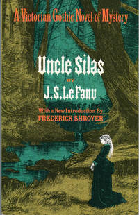 UNCLE SILAS: A TALE OF BARTRAM-HAUGH .... With a New Introduction by Frederick Shroyer ..