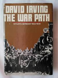The War Path: Hitler's Germany 1933-1939 by  David Irving - Hardcover - Book Club Edition - 1978 - from P Peterson Bookseller and Biblio.com