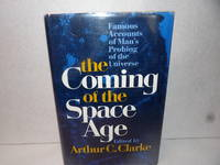 The Coming of the Space-Age, Signed by the Author by Arthur C. Clarke - Signed First Edition - 1967 - from mclinhavenbooks (SKU: 005879)