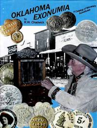Oklahoma Exonumia by  R. W Chadwick - Hardcover - from Chisholm Trail Bookstore (SKU: 13284)