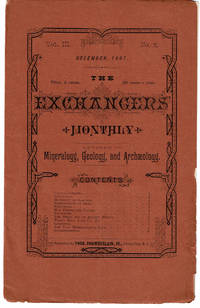 image of THE EXCHANGERS' MONTHLY. Devoted to Mineralogy, Geology, and Archaeology. Vol. III, No. 2. Jersey City, N.J. December, 1887. (Cover title).