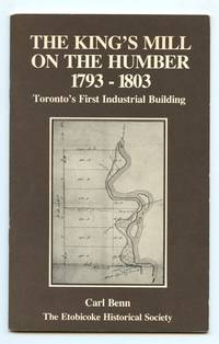 The King's Mill on the Humber 1793-1803: Toronto's First Industrial Building