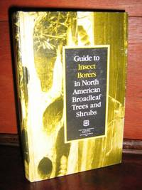Guide To Insect Borers in North American Broadleaf Trees and Shrubs by  J. D Solomon - Presume 1st - 1995 - from Brass DolphinBooks and Biblio.com