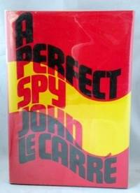 A Perfect Spy by John Le Carre - 1986