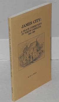 James City: a black community in North Carolina, 1863-1900 by  Joe A Mobley - Paperback - 1981 - from Bolerium Books Inc., ABAA/ILAB and Biblio.com