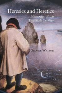 Heresies and Heretics: Memories of the Twentieth Century