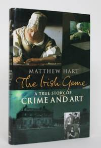 image of The Irish Game: A True Story of Crime and Art