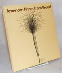 American prints from wood; an exhibition of woodcuts and wood engravings