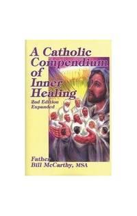 A Catholic Compendium of Inner Healing