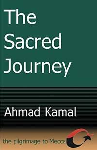 image of The Sacred Journey: The Pilgrimage to Mecca