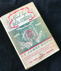 GOODBYE MR. CHIPS (Inscribed Copy of the 1935 Holiday Edition))