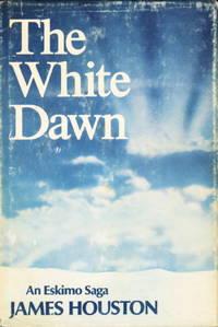 image of THE WHITE DAWN: An Eskimo Saga.