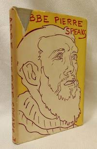ABBE PIERRE SPEAKS. Speeches Collected by L.C. Repland. Trsl., C. Hastings & G