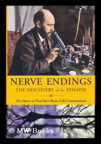 Nerve endings : the discovery of the synapse / by Richard Rapport