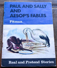 Paul and Sally and Aesop's Fables (Real & Pretend Stories)