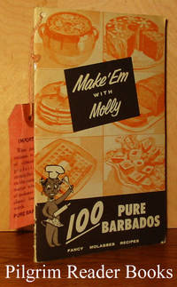 Make'Em with Molly: 100 Pure Barbados Fancy Molasses Recipes