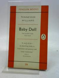 image of Baby Doll. The script for the film (Penguin Books. no. 1233.)