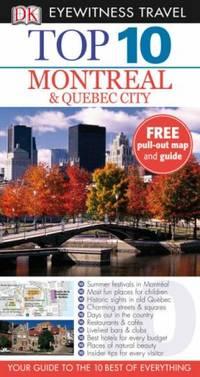 DK Eyewitness Top 10 Travel Guide: Montreal &Quebec City