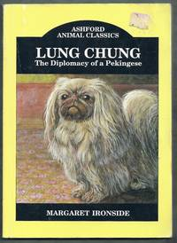 Lung Chung. The Diplomacy of a Pekingese.  Ashford Animal Classics