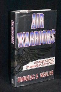 image of Air Warriors; The Inside Story of the Making of a Navy Pilot