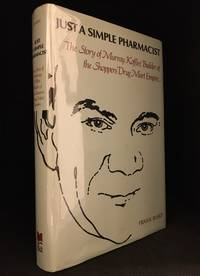 image of Just a Simple Pharmacist; The Story of Murray Koffler, Builder of the Shoppers Drug Mart Empire