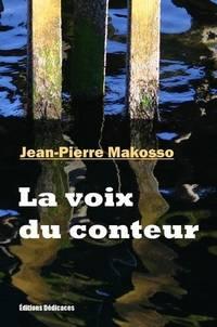 La voix du conteur by Jean-Pierre Makosso - Paperback - from Editions Dedicaces and Biblio.com