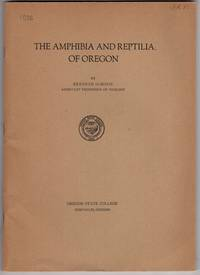 The Amphibia and Reptilia of Oregon