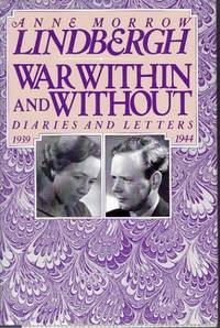 War Within and Without : Diaries and Letters 1939-1944