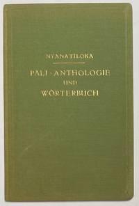 image of Pali-Anthologie und Wörterbuch. Eine Sammlung progressiv angeordneter Palitexte, mit einem nach wissenschaftlichen Grundsätzen verfassten und mit etymologischen Anmerkungen versehenen Wörterbuch
