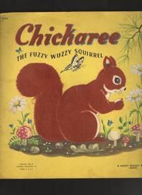 Chickaree The Fuzzy Wuzzy Squirrel