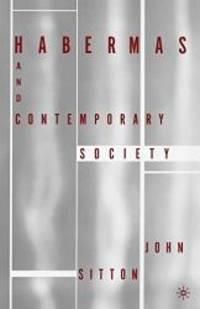 Habermas and Contemporary Society