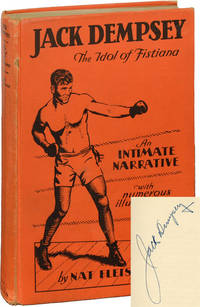 Jack Dempsey: The Idol of Fistiana, An Intimate Narrative (First Edition, signed by Jack Dempsey)