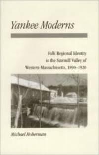 Yankee Moderns: Sawmill Valley Western Massachusetts by Michael Hoberman - 2000-08-25