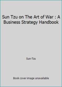image of Sun Tzu on The Art of War : A Business Strategy Handbook