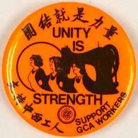 Unity is Strength / Tuanjie jiu shi liliang / Support GCA Workers / Zhichi Zhong Xi gongren [pinback button]