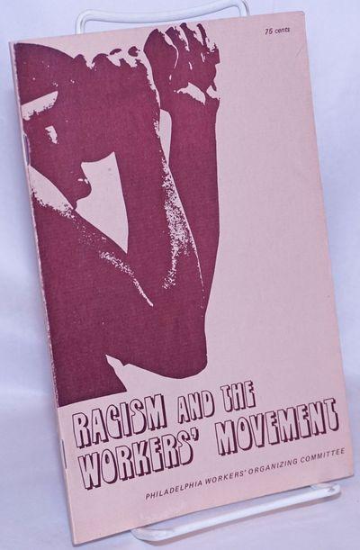Philadelphia: Philadelphia Workers' Organizing Committee, 197-. Paperback. 40p., stapled wraps, 5.5x...
