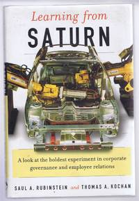 Learning from Saturn, A look at the boldest experiment in corporate governance and employee relations