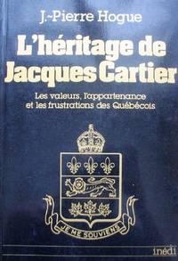 image of L'héritage de Jacques Cartier. Les valeurs, l'appartenance et les frustrations des Québécois (French Edition)