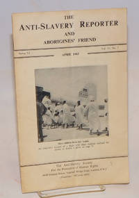 The Anti-slavery reporter and aborigines\' friend Series VI. Vol. 2, no. 7 (April 1961)