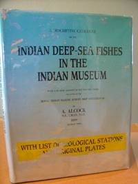 image of A Descriptive Catalogue of the Indian Deep-Sea Fishes in the Indian Museum, Being a revised Account of the Deep-sea Fishes Collected By the Royal Indian Marine Survey Ship Investigator