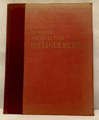 image of Domestic Architecture Of H.T. Lindeberg; With an Introduction by Royal Cortissoz