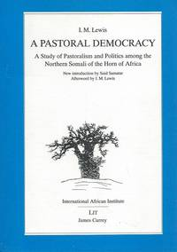 image of A Pastoral Democracy: A Study of Pastoralism and Politics among the Northern Somali of the Horn of Africa