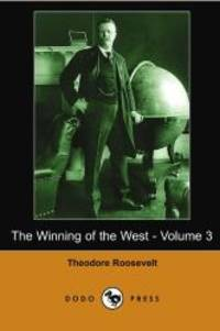 image of The Winning of the West - Volume 3 (Dodo Press)