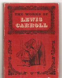 THE WORKS OF LEWIS CARROLL by  Lewis (pseudonym of the Reverend Charles Lutwidge Dodgson) [edited and introduced by Roger Lancelyn Green] [illustrations by John Tenniel] Carroll - Hardcover - Later Printing - 1968 - from biblioboy and Biblio.com