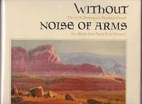 Without Noise of Arms: The 1776 dominguez-Escalante Search for a Route from Santa Fe to Monterey by  Walter Briggs - First Edition - 1976 - from Shamrock Books (SKU: 121705)
