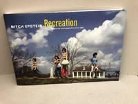 image of MITCH EPSTEIN : Recreation: American Photographs 1973-1988  ( signed )
