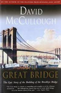 The Great Bridge: The Epic Story of the Building of the Brooklyn Bridge by David McCullough - Paperback - 1983-09-09 - from Books Express (SKU: 067145711Xn)