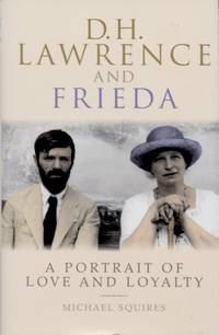 D. H. Lawrence and Frieda, A Portrait of Love and Loyalty