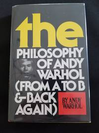 The Philosophy of Andy Warhol by Andy Warhol - Signed First Edition - 1975 - from Anthony Greene (SKU: 2019_197)